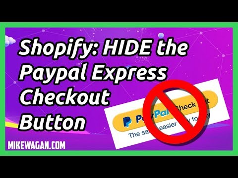 How To Hide The Paypal Button in Shopify's Cart Page & Checkout Page