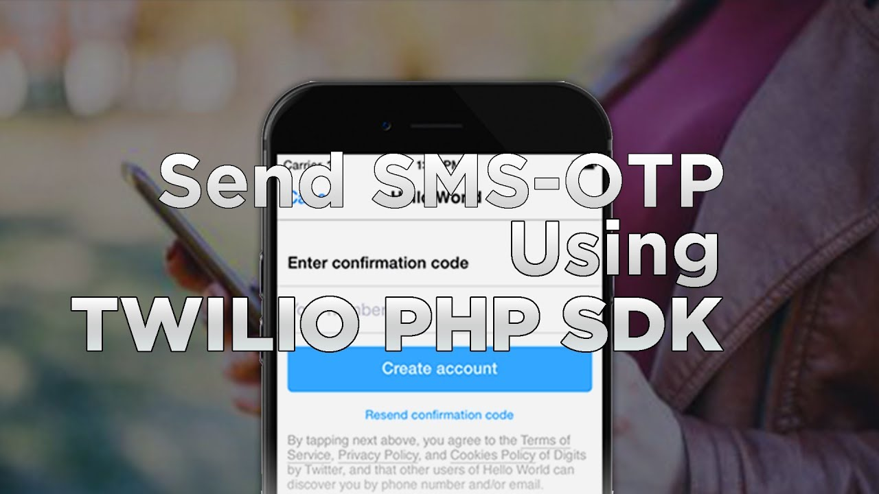 Twilio PHP API for sending SMS-OTP Tutorial & Example  - The Code City