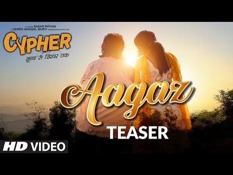 Song Teaser: Aagaz | Cypher | Jubin, Dhvani | Sagar Pathak | Bharat Kamal | Releasing► 5 September