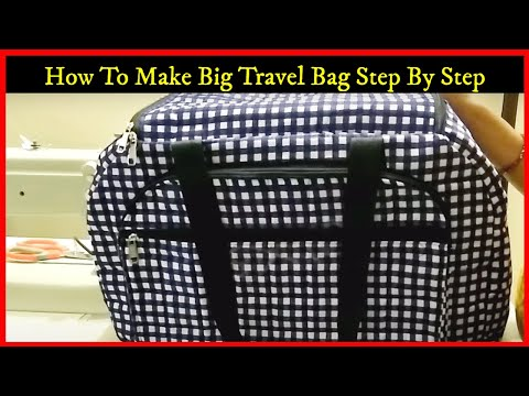 Super Big Travel Bag Making hindi tutorial diy