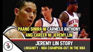 JEREMY LIN STORY | PAANO SINIRA NI CARMELO ANTHONY ANG CAREER NI JEREMY LIN