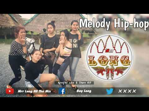 Melody Hip-hop Mix by Mrr Long ft Mrr Simmen and Mrr Rong