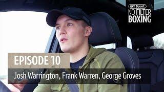 No Filter Boxing episode 10 | Warrington slams Galahad, Frank Warren predicts 2019, George Groves