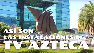 Como son las instalaciones de TV AZTECA