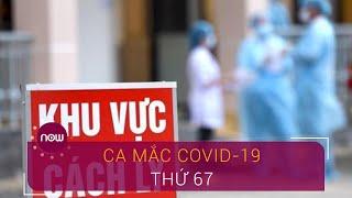 Việt Nam ghi nhận ca nhiễm Covid-19 thứ 67 | VTC Now