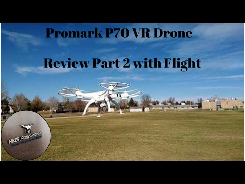 Promark P70 VR Drone  - Review Part 2 with Flight