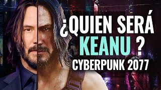 ¿Quién será KEANU REEVES en CYBERPUNK 2077? JOHNNY SILVERHAND HISTORIA