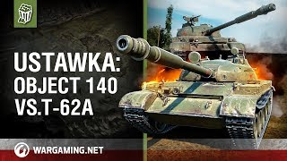 Ustawka: Object 140 vs. Т-62а [World of Tanks Polska]