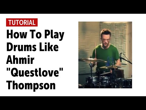 "Tutorial: How To Play Drums Like Ahmir ""Questlove"" Thompson"