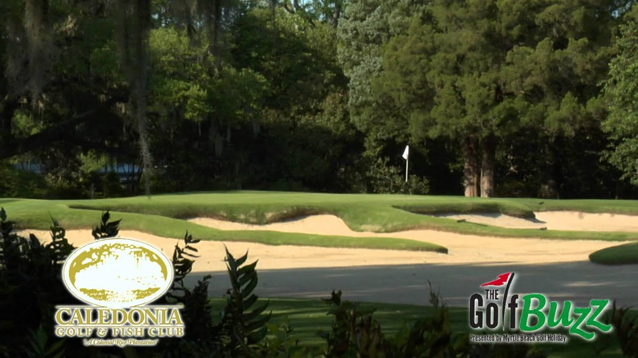 Caledonia golf and fish club the myrtle beach golf buzz for Caledonia golf and fish club