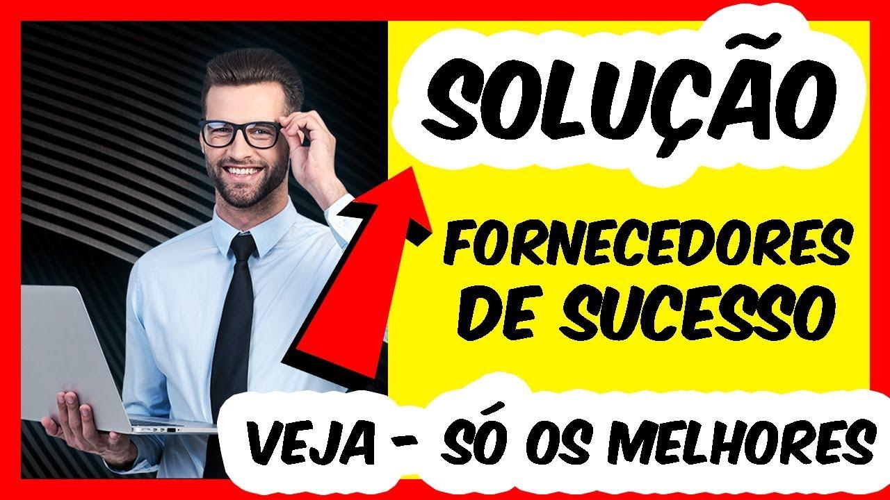 fornecedores de sucesso vale a pena