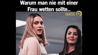 Warum man nie mit einer Frau wetten sollte.. | Best Trend Videos