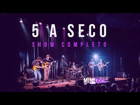 5 a Seco - Ao Vivo em São Paulo - MINIDocs®