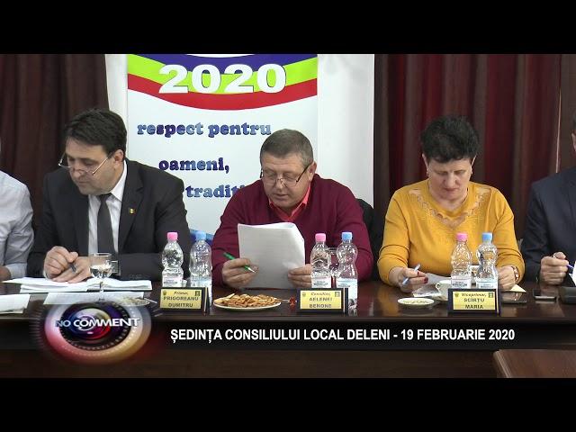 ȘEDINȚA CONSILIULUI LOCAL DELENI - 19 FEBRUARIE 2020