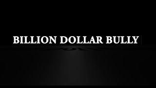 Billion Dollar Bully - OFFICIAL TRAILER