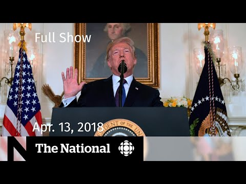 The National for Friday, April 13, 2018 — Co-ordinated Strikes in Syria