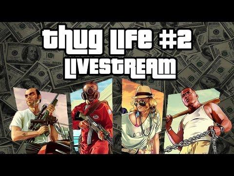 Thug Life #2 - Live Stream!