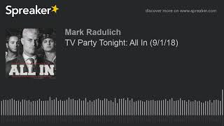 TV Party Tonight: All In (9/1/18)