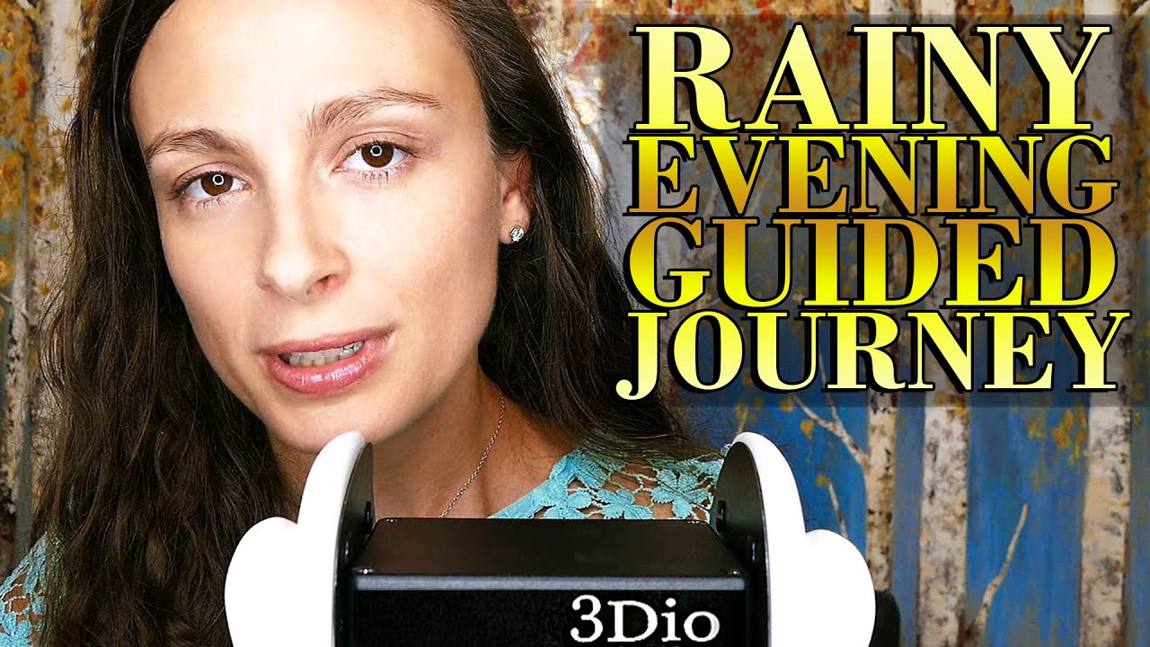 Asmr Guided Relaxation Journey 2 Binaural Whisper Ear To Ear Ambient Sounds Of Rain