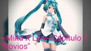 """~Miku X Len~ Capitulo 7 """"Novios"""""""