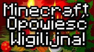 Minecraft - Opowieść Wigilijna 2011!