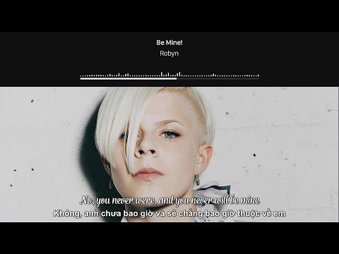 [Lyrics+Vietsub] Robyn - Be Mine!
