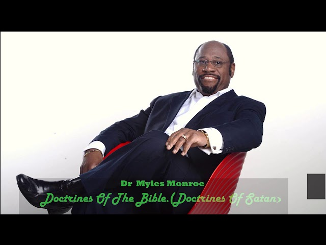 The Bible Doctrines Of Satan (Prince of Darkness)? Dr Myles Munroe