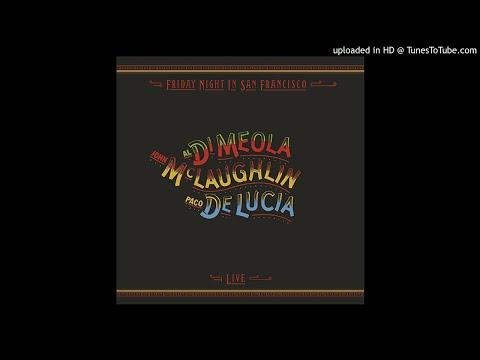 01.- Mediterranean Sundance / Rio Ancho - Al Dimeola, John McLaughlin, Paco de Lucia - Friday Night
