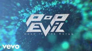 Pop Evil - Dead In The Water (Official Lyric Video)
