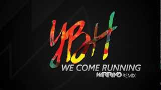 Youngblood Hawke - We Come Running (Warriyo Remix)