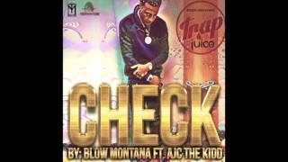 blow montana check ft the kidd ajc