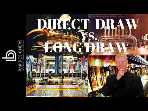 Draft Beer Bar Equipment - Direct-Draw vs Long-Draw Draft Beer System Cost