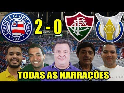 Todas as narrações - Bahia 2 x 0 Fluminense / Brasileirão 2018