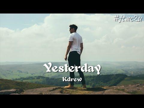 Kdrew - Yesterday (I Don't Wanna Hear You Say Nothing Bout Yesterday) 歌词版 #jtmc2u