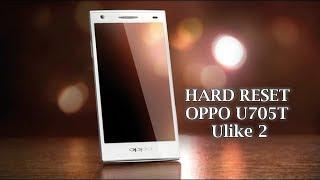 HARD RESET OPPO U705T Ulike 2