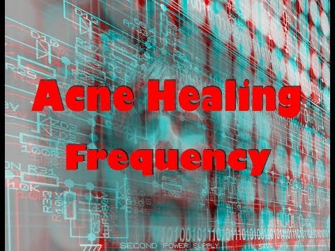 Acne Healing Frequency - Acne Treatment Clear Skin Natural Cure No Drugs!