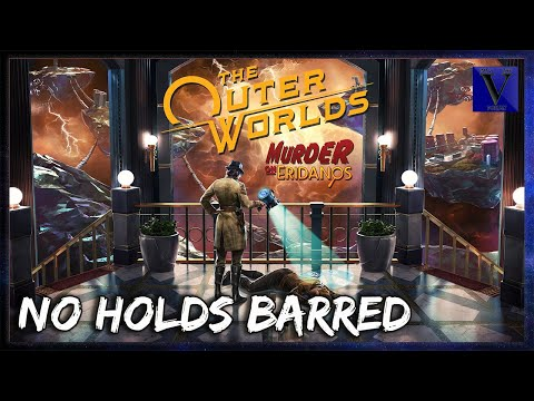 No Holds Barred | The Outer Worlds: Murder on Eridanos [DLC] |