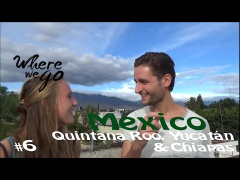 Mexico: Yucatán, Tabasco & Chiapas - Where we go [travel vlog 6] HD