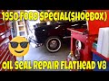 1950 Ford Special oil seal repair (Ford Shoebox) Flathead v8 3-speed