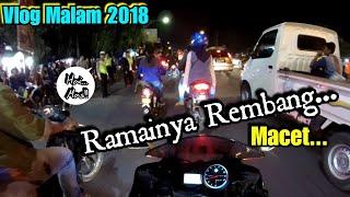 VLOG Malam Tahun Baru 2018    suasana kota Rembang di malam tahun baru    yunius motovlog