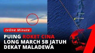 Download Sempat Heboh, Cina Akhirnya Sebut Roket Long March 5B Jatuh Dekat Maladewa   tvoOne Minute