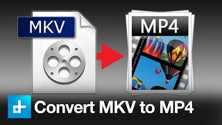 Download lagu How To Convert An MKV File To An MP4 MP3