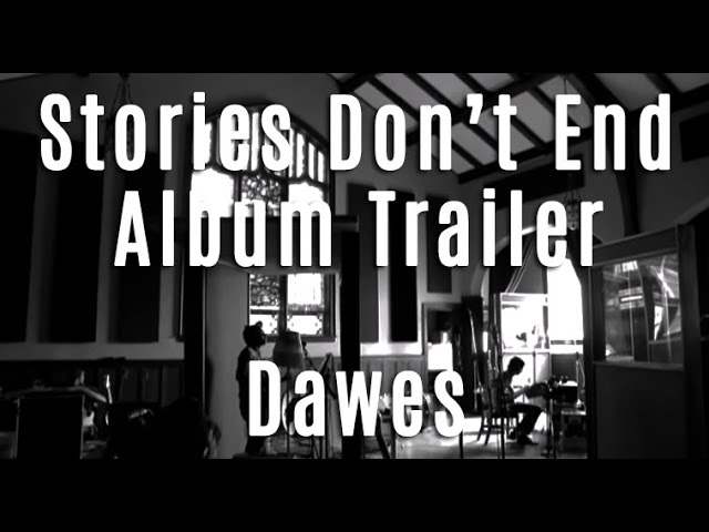 dawes-stories-dont-end-album-trailer-dawes