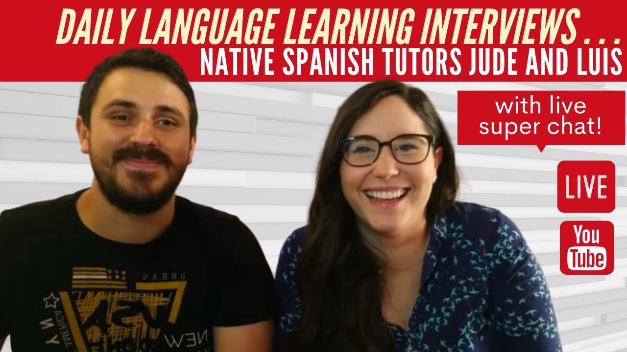 LIVE Chat About Spanish Conversation and Spanish Vocabulary with Tutors Jude and Luis