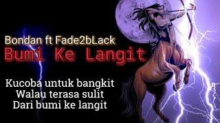 Bumi Ke Langit - Bondan Ft Fade2bLack