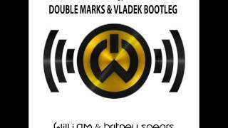 Will.I.Am  ft. Britney Spears - Scream & Shout (Double Marks & Vladek Bootleg)