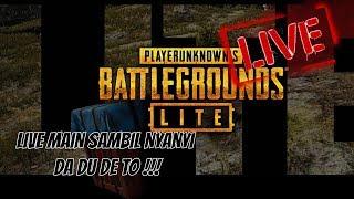 🔴[LIVE] PUBG LITE KUROAMIE !! #DADUDETO !!