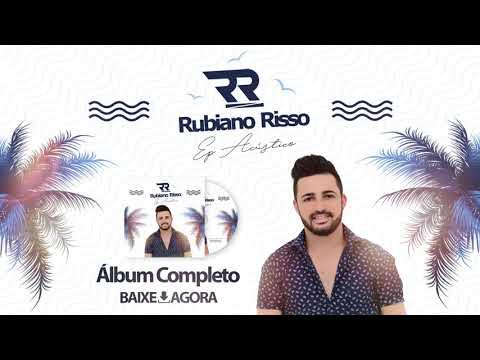 Rubiano Risso - EP Acústico | Álbum Completo (Áudio Oficial)
