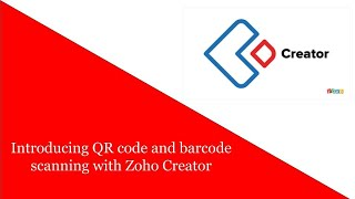 Introducing QR code and barcode scanning with Zoho Creator