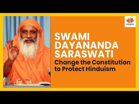 Swami Dayananda Saraswati   Change the Constitution to Protect     Swami Dayananda Saraswati   Change the Constitution to Protect Hinduism